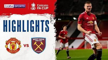 Berita video highlights pertandingan Manchester United Vs West Ham United di Piala FA, Rabu dini hari (10/2/21)