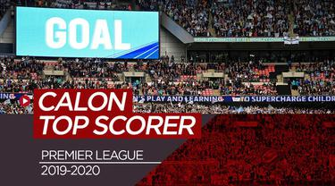 Berita video 5 calon top socrer Premier League musim 2019-2020.