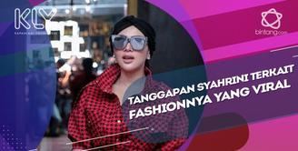 Penuturan Syahrini terkait fashionnya yang seringkali viral.