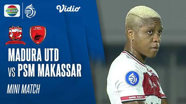 Berita Video mini match BRI Liga 1 2021/2022 pertandingan antara Madura United melawan PSM Makassar, Minggu (12/9/2021) malam WIB.