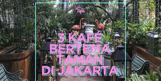 Kafé mana saja kah yang bernuansa taman di Jakarta? Yuk, kita cek video di atas!