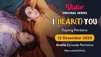 Episode perdana Vidio original series I Hear(t) You dapat disaksikan melalui platform Vidio pada Sabtu, (12/12/2020). (Dok. Vidio)