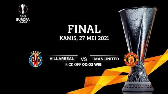 Berita video jelang Final Liga Europa antara Villareal Vs Manchester United, Kamis dinihari (27/5/21)