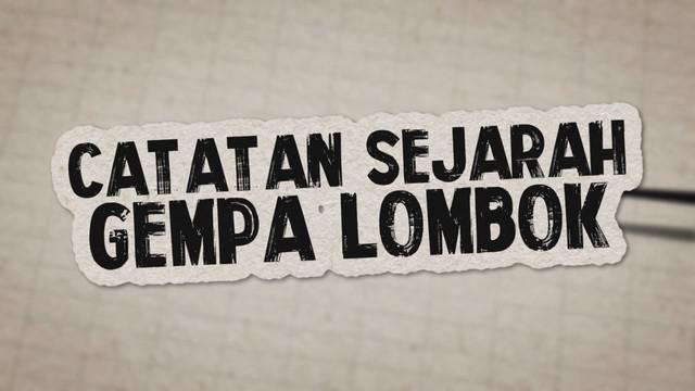 Lombok dan kawasan kepulauan Nusa Tenggara dikelilingi 3 lempeng besar bumi. Sejarah mencatat Lombok telah berkali-kali digoyang lindu.