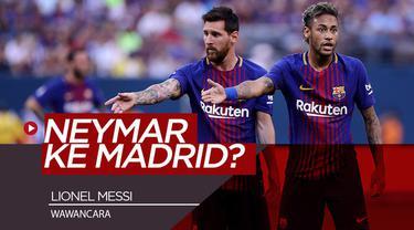Berita video penggalan wawancara mega bintang Barcelona, Lionel Messi, soal Neymar dan kemungkinan pemain PSG tersebut ke Real Madrid.