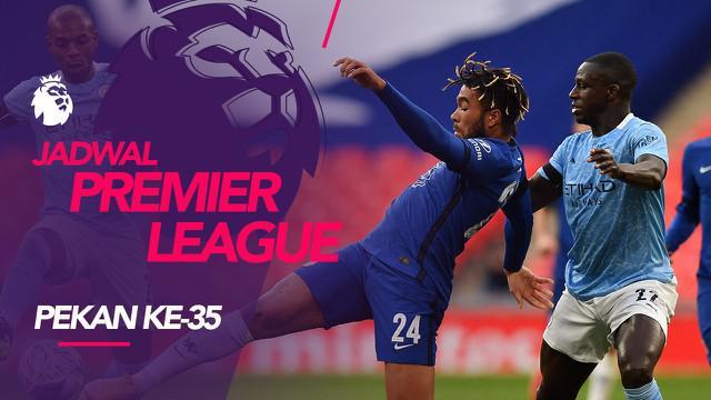 Berita motion grafis jadwal Liga Inggris 2020/2021 pekan ke-35, Manchester City hadapi Chelsea di Etihad Stadium.