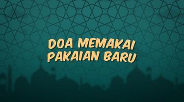 Kumpulan doa Ramadan kali ini berisi tentang bacaan doa ketika memakai pakaian baru. Sangat tepat sebelum kamu memakai baju abru saat lebaran.