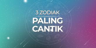 3 Zodiak Paling Cantik