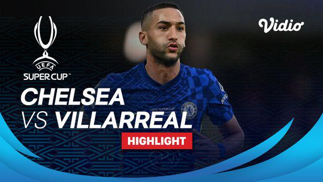 Berita video highlights kemenangan dramatis Chelsea atas Villarreal di Piala Super Eropa 2021, di mana kiper Kepa Arrizabalaga menjadi pahlawan The Blues saat adu penalti, Kamis (12/8/2021) dinihari WIB.