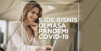 5 Ide Usaha di Masa Pandemi COVID-19