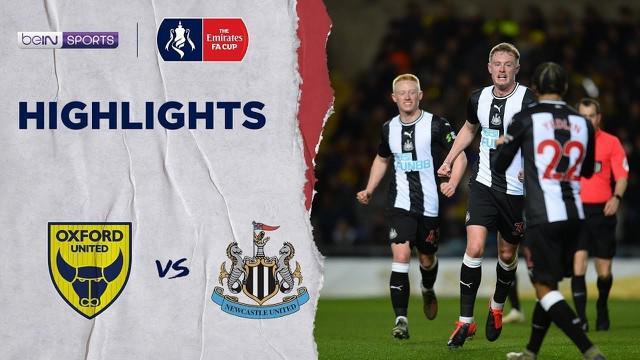 Berita Video Highlights Piala FA 2020, Newcastle United Vs Oxford United 3-2
