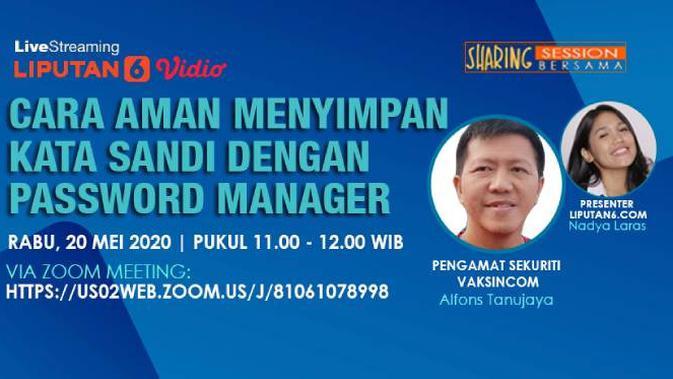 Live Streaming: Tips Aman Simpan Kata Sandi dengan Password Manager bersama Alfons Tanujaya, Pengamat Sekuriti Vaksincom. Liputan6.com/Abdillah