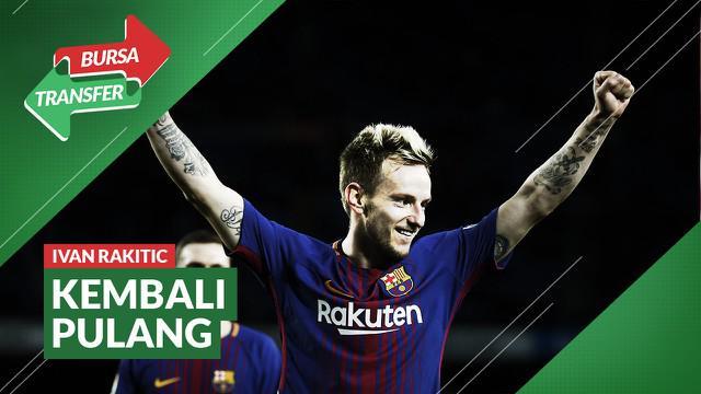 Berita Video Tinggalkan Barcelona, Ivan Rakitic Kembali ke Sevilla