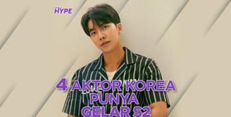 Siapa saja aktor tampan asal Korea Selatan yang memiliki gelar S2? Yuk, simak video di atas!