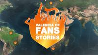 Valencia Fans Stories