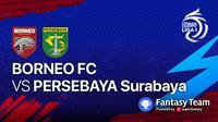 Big Match Borneo FC vs Persebaya Surabaya 4 September 2021