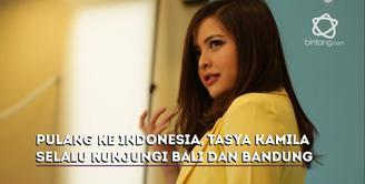Saat pulang ke Indonesia, Tasya Kamila selalu kunjungi Bali dan Bandung.