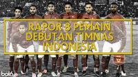 Rapor 8 Pemain Debutan Timnas Indonesia (Bola.com/Adreanus Titus)