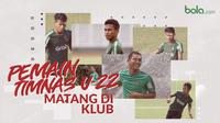 Pemain Timnas U-22 yang matang di level klub. (Bola.com/Dody Iryawan)
