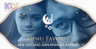 Ini menu favorit Amanda Rawles dan Arie Untung saat berbuka puasa.