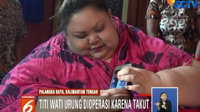 Wanita dengan berat badan 350 kilogram ini masih takut dengan resiko yang harus dia hadapi jika harus dioperasi.