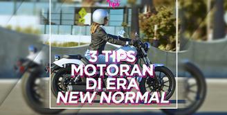 3 Tips Motoran Seru di Era New Normal