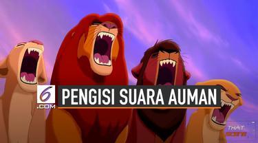 Di Balik Layar Pengisi Suara Auman Singa 'The Lion King'