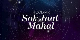 4 Zodiak Ini Dikenal Sok Jual Mahal