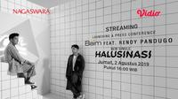 Streaming Launching Lagu Halusinasi-Baim & Rendy Pandugo