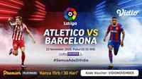Big match Atletico Madrid vs Barcelona di La Liga Spanyol, Minggu (22/11/2020) pukul 03.00 WIB dapat disaksikan melalui platform streaming Vidio. (Sumber: Vidio)