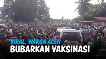 VIDEO: Viral, Warga Aceh Tolak Vaksinasi dan Usir Petugas
