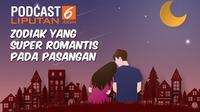 Podcast Zodiak yang Super Romantis pada Pasangan