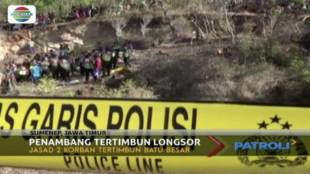 Dua penambang tewas tertimbun longsoran batu di penambangan Desa Kebun Dadap Barat, Kecamatan Saronggi, Kabupaten Sumenep, Jawa Timur.