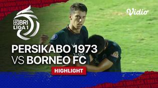 VIDEO: Melihat Tiga Gol yang Tercipta dalam Laga Persikabo 1973 Vs Borneo FC di Pekan Ketujuh BRI Liga 1