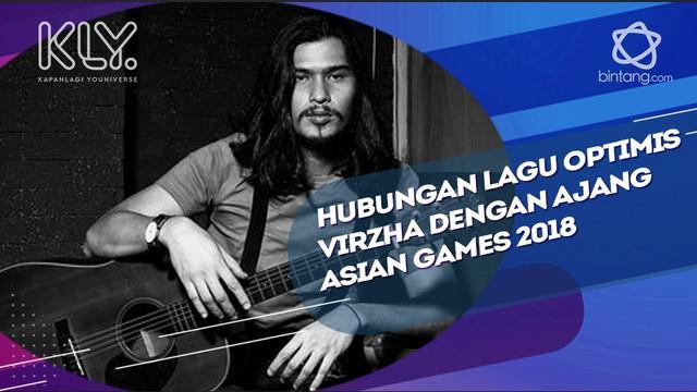 Cerita Virzha tentang hubungan lagu Optimis dengan Ajang Asian Games 2018.