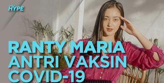 Ranty Maria baru saja menerima vaksin Covid-19. Seperti apa info lengkapnya? Yuk, cek video di atas!