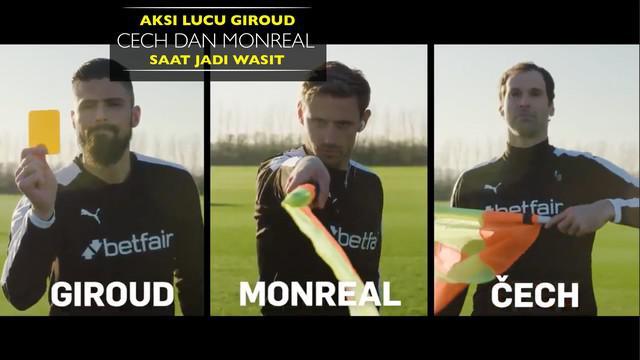 Berita video aksi saat Olivier Giroud, Petr Cech dan Nacho Monreal mendapat tantangan menjadi wasit. Seperti apa?