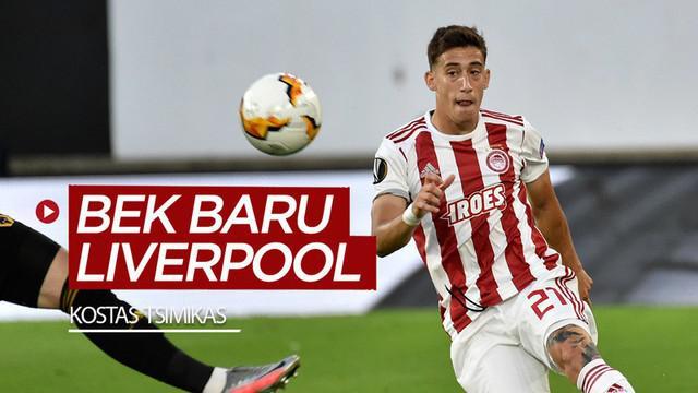 Berita video beberapa fakta untuk mengenal bek baru Liverpool yang dibeli dari Olympiakos, Kostas Tsimikas.