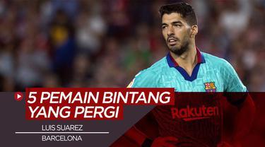 Berita Video 5 Bintang yang Meninggalkan Barcelona di Bursa Transfer Musim Ini, Termasuk Luis Suarez