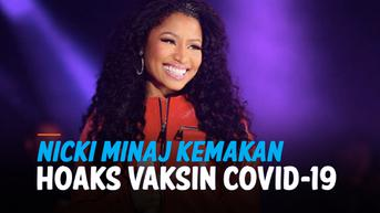 VIDEO: Nicki Minaj Termakan Hoaks, Klaim Vaksin Covid-19 Sebabkan Impotensi