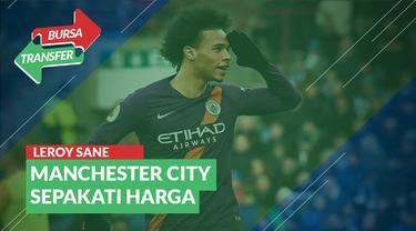 Berita Video Bursa Transfer: Manchester City Sepakati Harga Leroy Sane dengan Bayern Munchen