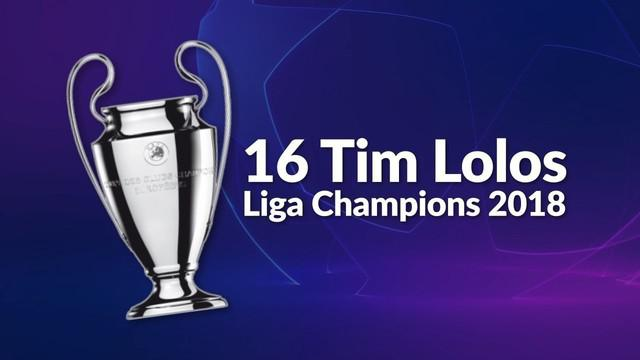 16 tim telah memastikan lolos ke babak 16 besar Liga Champions 2018.