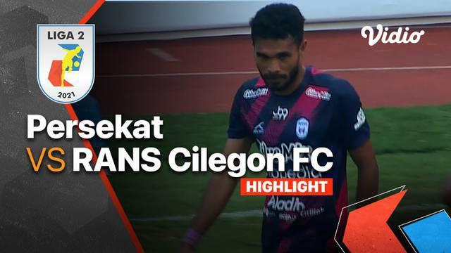 Berita Video, Hasil Pertandingan Liga 2 antara RANS Cilegon FC Vs Persekat Tegal pada Selasa (5/10/2021)