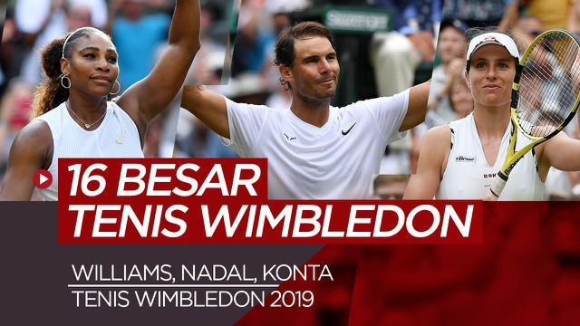Berita Video 16 Besar Tenis Wimbledon 2019 Akan Sajikan Banyak Partai Seru dan Dramatis