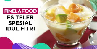 Fimela Food: Es Teler Spesial Idul Fitri