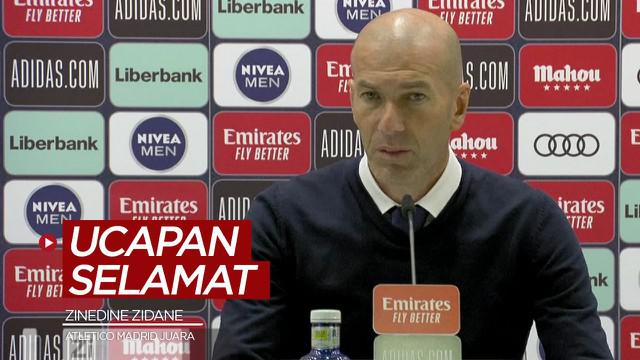 Berita video ucapan selamat dari Pelatih Real Madrid, Zinedine Zidane, untuk Atletico Madrid, yang menjadi juara Liga Spanyol 2020/2021.