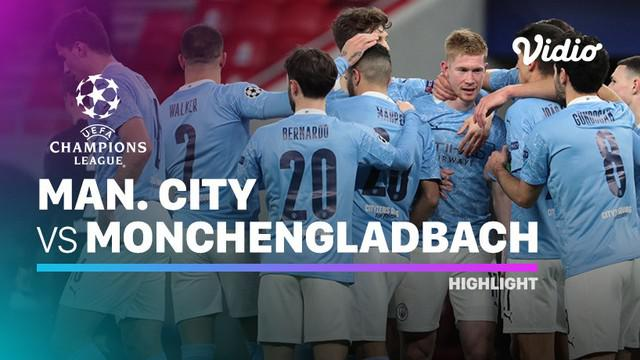 Berita video highlights leg 2 babak 16 besar Liga Champions, Manchester City menang 2-0 atas Borussia Monchengladbach, Rabu (17/3/21)