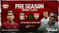 Link Live Streaming Liverpool vs Stuttgart dan Wacker Innsbruck di Vidio, Rabu 20 Juli 2021. (Sumber : dok. vidio.com)
