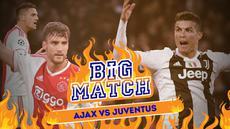 Berita video Big Match yang akan mempertemukan Ajax Amsterdam yang akan melawan Juventus dalam babak perempat final Liga Champions.