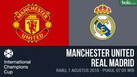 ICC 2018_Manchester United Vs Real Madrid (Bola.com/Adreanus Titus)